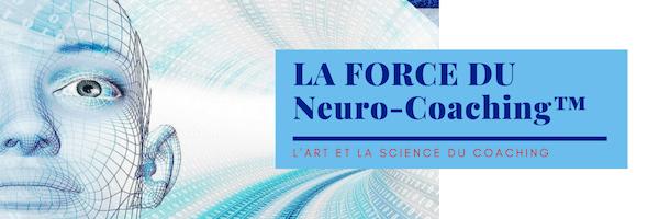 LA FORCE DU Neuro-Coaching™ (1)